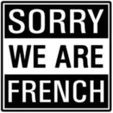 Sorry We Are French !